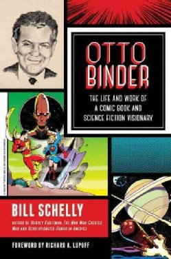Otto Binder: The Life and Work of a Comic Book and Science Fiction Visionary (Paperback)