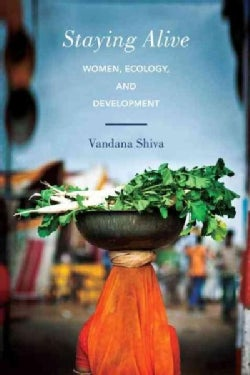Staying Alive: Women, Ecology, and Development (Paperback)