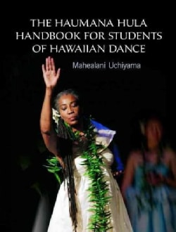 The Haumana Hula Handbook for Students of Hawaiian Dance: A Manual for the Student of Hawaiian Dance (Paperback)