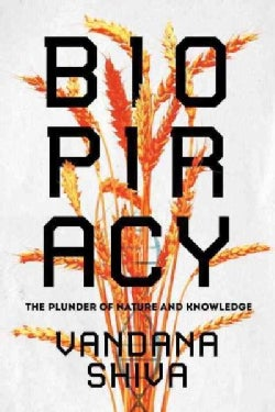 Biopiracy: The Plunder of Nature and Knowledge (Paperback)