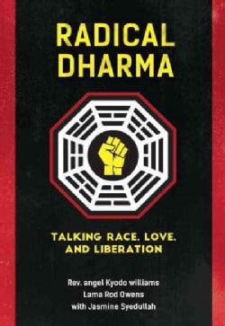 Radical Dharma: Talking Race, Love, and Liberation (Paperback)