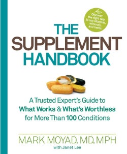 The Supplement Handbook: A Trusted Expert's Guide to What Works & What's Worthless for More Than 100 Conditions (Paperback)
