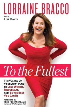 To the Fullest: The Clean Up Your Act Plan to Lose Weight, Rejuvenate, and Be the Best You Can Be (Hardcover)