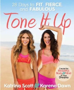 Tone It Up: 28 Days to Fit, Fierce, and Fabulous (Paperback)