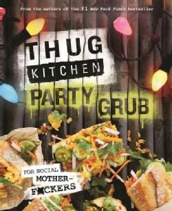 Thug Kitchen Party Grub (Hardcover)