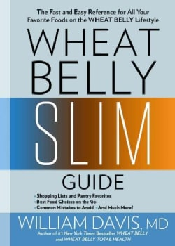 Wheat Belly Slim Guide: The Fast and Easy Reference for Living and Succeeding on the Wheat Belly Lifestyle (Paperback)