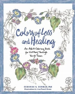 Colors of Loss and Healing: An Adult Coloring Book for Getting Through Tough Times (Paperback)