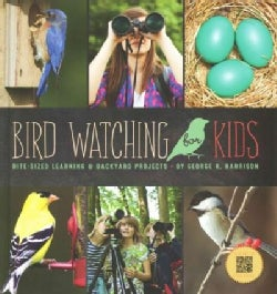 Bird Watching for Kids: Bite-Sized Learning & Backyard Projects (Hardcover)