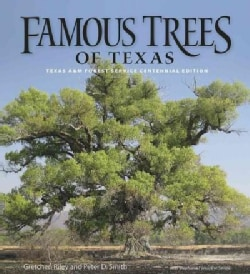 Famous Trees of Texas: Texas A&M Forest Service Centennial Edition (Hardcover)