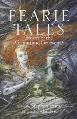 Fearie Tales: Stories of the Grimm and Gruesome (Hardcover)