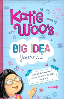Katie Woo's Big Idea Journal: A Place for Your Best Stories, Drawings, Doodles, and Plans (Hardcover)