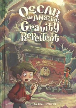 Oscar and the Amazing Gravity Repellent (Hardcover)