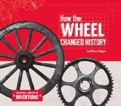 How the Wheel Changed History (Hardcover)