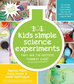 The 101 Coolest Simple Science Experiments: Awesome Things to Do With Your Parents, Babysitters and Other Adults (Paperback)
