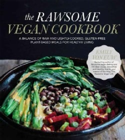 The Rawsome Vegan Cookbook: A Balance of Raw and Lightly-Cooked, Gluten-Free Plant-Based Meals for Healthy Living (Paperback)