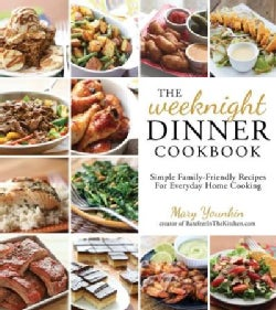 The Weeknight Dinner Cookbook: Simple Family-Friendly Recipes for Everyday Home Cooking (Paperback)