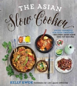 The Asian Slow Cooker: Exotic Favorites for Your Crockpot (Paperback)