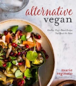Alternative Vegan: Plant-based Recipes Lenient on Rules but Great for Your Health (Paperback)