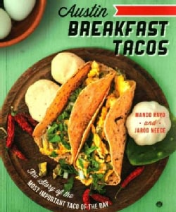 Austin Breakfast Tacos: The Story of the Most Important Taco of the Day (Paperback)