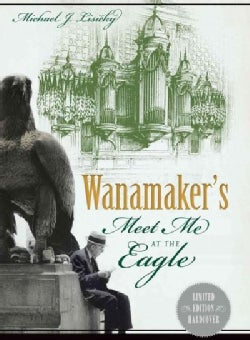 Wanamaker's: Meet Me at the Eagle (Hardcover)
