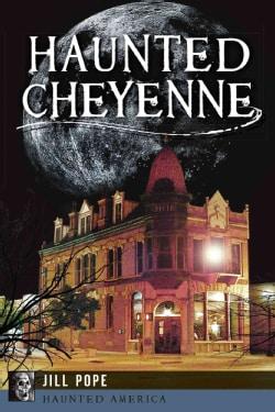Haunted Cheyenne (Paperback)