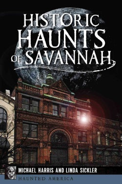 Historic Haunts of Savannah (Paperback)