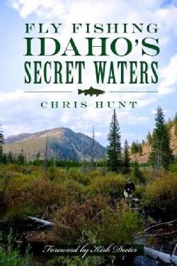 Fly Fishing Idaho's Secret Waters (Paperback)