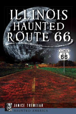Illinois Haunted Route 66 (Paperback)