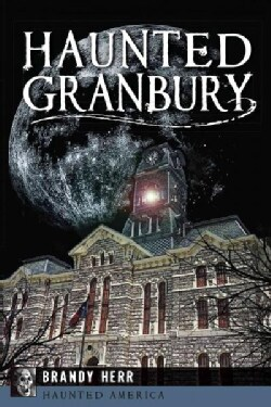 Haunted Granbury (Paperback)