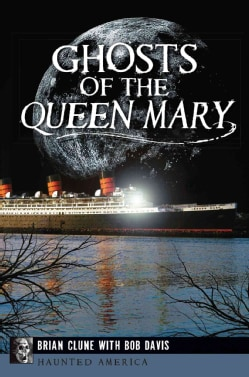 Ghosts of the Queen Mary (Paperback)