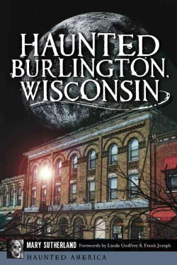 Haunted Burlington, Wisconsin (Paperback)