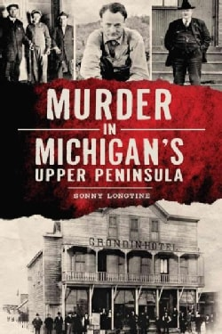 Murder in Michigan's Upper Peninsula (Paperback)