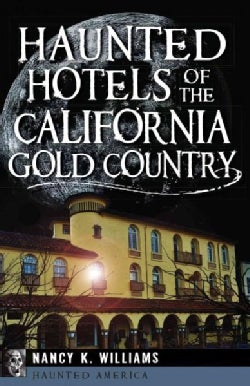 Haunted Hotels of the California Gold Country (Paperback)