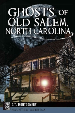 Ghosts of Old Salem, North Carolina (Paperback)