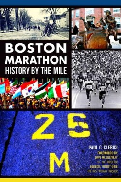 Boston Marathon: History by the Mile (Paperback)