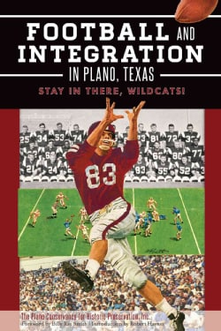 Football and Integration in Plano, Texas: Stay in There, Wildcats! (Paperback)