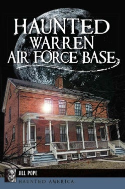 Haunted Warren Air Force Base (Paperback)