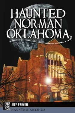 Haunted Norman, Oklahoma (Paperback)