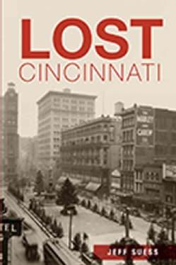 Lost Cincinnati (Paperback)
