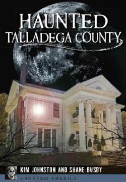Haunted Talladega County (Paperback)