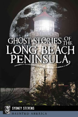 Ghost Stories of the Long Beach Peninsula (Paperback)