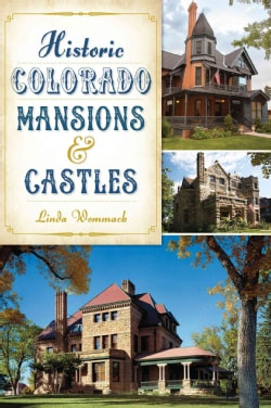 Historic Colorado Mansions & Castles (Paperback)