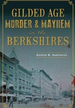 Gilded Age Murder & Mayhem in the Berkshires (Paperback)