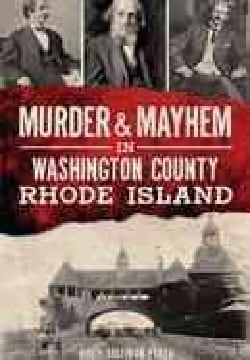 Murder & Mayhem in Washington County, Rhode Island (Paperback)