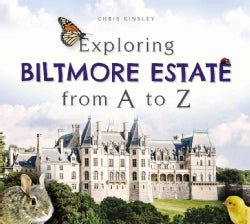 Exploring Biltmore Estate from A to Z (Hardcover)