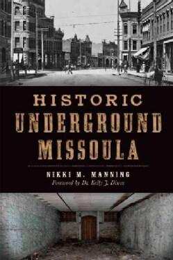 Historic Underground Missoula (Paperback)