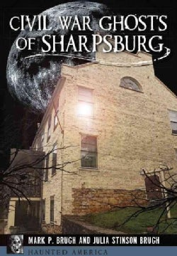 Civil War Ghosts of Sharpsburg (Paperback)