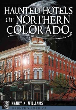 Haunted Hotels of Northern Colorado (Paperback)