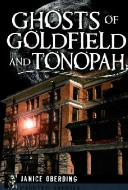 Ghosts of Goldfield and Tonopah (Paperback)