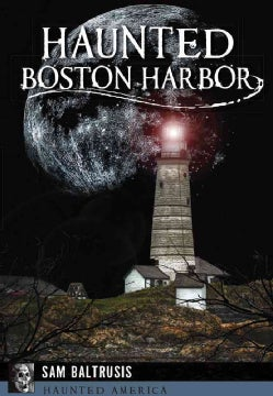 Haunted Boston Harbor (Paperback)
